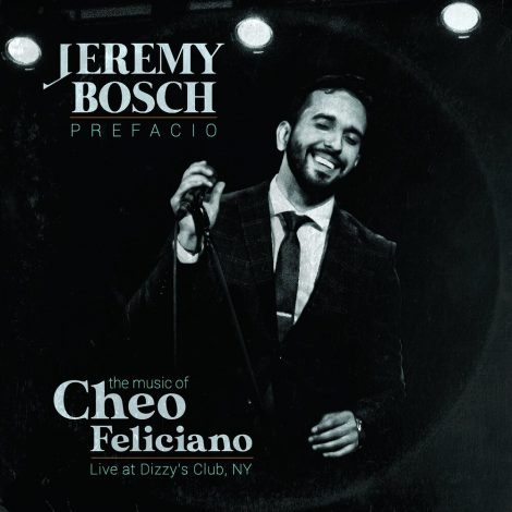 Prefacio: The Music of Cheo Feliciano (Live at Dizzy's Club, NY)